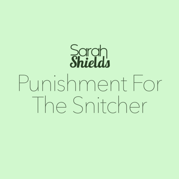 Sarah Shields - Punishment for the snitcher
